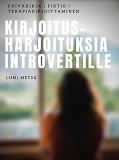 Cover for Kirjoitusharjoituksia Introvertille