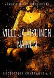 Cover for Ville ja aikuinen nainen: Eroottisia kohtaamisia osa 1