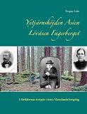 Cover for Yxtjärnshöjden Asien Lövåsen Fagerberget: I förfädernas fotspår i östra Värmlands bergslag