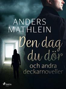 Cover for Den dag du dör och andra deckarnoveller