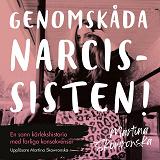 Cover for Genomskåda narcissisten - en sann kärlekshistoria med farliga konsekvenser