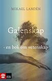 Cover for Galenskap : en bok om vetenskap