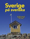 Cover for Sverige på svenska : samhälle, geografi, traditioner, kultur och vardag