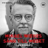 Cover for Mikael Wiehes sång till modet: En biografi