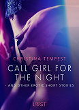 Cover for Call Girl for the Night - and other erotic short stories