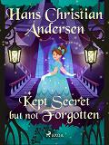 Cover for Kept Secret but not Forgotten