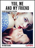 Cover for You, Me and my Friend - and other erotic short stories