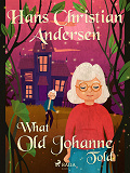Cover for What Old Johanne Told