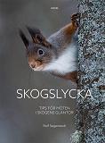 Cover for Skogslycka: Tips för möten i skogens gläntor