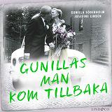 Cover for Gunillas man kom tillbaka: En sann historia