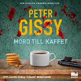 Cover for Mord till kaffet. Fem kusliga kriminalnoveller