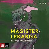 Cover for Magisterlekarna : en sodomitisk melodram