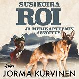 Cover for Susikoira Roi ja merikapteenin arvoitus