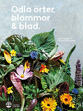 Cover for Odla örter, blommor & blad