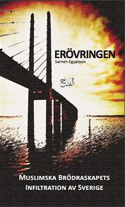 Cover for Erövringen - Muslimska Brödraskapets infiltration av Sverige