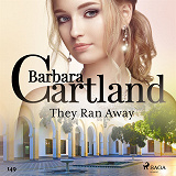 Cover for They Ran Away (Barbara Cartland's Pink Collection 149)