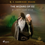 Cover for B. J. Harrison Reads The Wizard of Oz