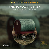 Cover for B. J. Harrison Reads The Scholar-Gypsy