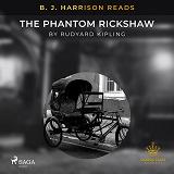 Cover for B. J. Harrison Reads The Phantom Rickshaw