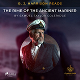 Cover for B. J. Harrison Reads The Rime of the Ancient Mariner
