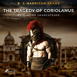 Cover for B. J. Harrison Reads The Tragedy of Coriolanus