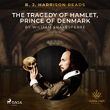 Cover for B. J. Harrison Reads The Tragedy of Hamlet, Prince of Denmark