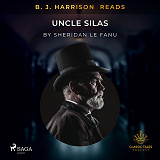 Cover for B. J. Harrison Reads Uncle Silas