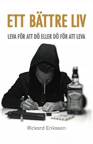 Cover for Ett bättre liv : leva för att dö eller dö för att leva