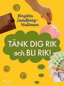 Cover for Tänk dig rik och bli rik!