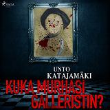 Cover for Kuka murhasi galleristin?