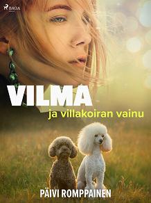 Cover for Vilma ja villakoiran vainu