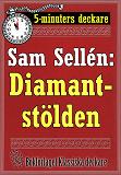 Cover for 5-minuters deckare. Sam Sellén: Diamantstölden. En detektivhistoria. Återutgivning av text från 1911