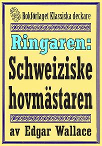 Cover for Ringaren. Den schweiziske hovmästaren. Återutgivning av text från 1928