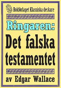 Cover for Ringaren. Det falska testamentet. Återutgivning av text från 1928