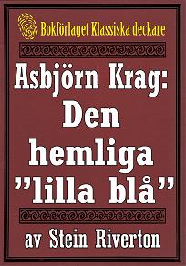 """Cover for Asbjörn Krag: Den hemliga """"lilla blå"""". Återutgivning av bok från 1915"""
