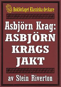 Cover for Asbjörn Krags jakt. Återutgivning av bok från 1917