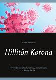 Cover for Hillitön Korona: Terveyskriisin ennakoinnista, etenemisestä ja johtamisesta
