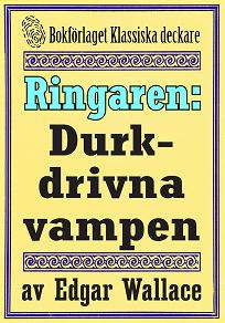 Cover for Ringaren. Den durkdrivna vampen. Återutgivning av text från 1928