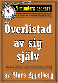 Cover for 5-minuters deckare: Överlistad av sig själv. Återutgivning av text från 1944