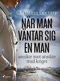 Cover for När man väntar sig en man: ansikte mot ansikte med kriget