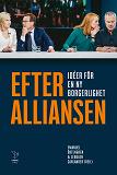 Cover for Efter alliansen - idéer för en ny borgerlighet