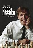 Cover for Bobby Fischer - en biografi