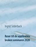 Cover for Resor till de uppländska bruken sommaren 2020: Ett bildreportage