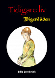 Cover for Tidigare liv Digerdöden