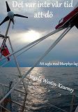 Cover for Det var inte vår tid att dö: Att segla med Murphys lag