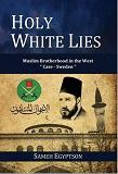 """Cover for Holy White Lies: Muslim Brotherhood in the West """"Case Sweden"""""""