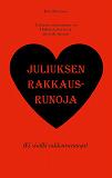 Cover for Juliuksen rakkausrunoja: Hullulla halvat huvit, idiootilla ilmaiset