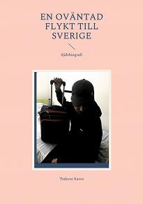 Cover for En Oväntad flykt till Sverige: Självbiografi