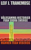 Cover for Våldsamma Historier Från Södra Sverige: Mannen Från Veberöd