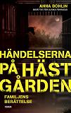 Cover for Händelserna på hästgården : Familjens berättelse